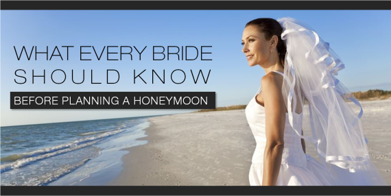 What Every Bride Should Know Before Planning a Honeymoon